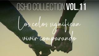 La comparación no surge - OSHO Talks Vol. 11