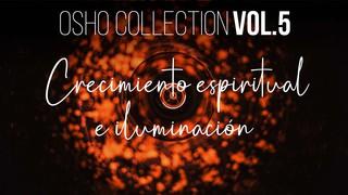 Llegar a iluminarse es un derecho de nacimiento - OSHO Talks Vol. 5