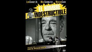El hombre indestructible