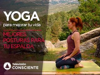 Yoga para mejorar tu vida 5: Mejores posturas para tu espalda
