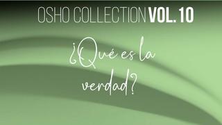 Somos una creación de la verdad - OSHO Talks Vol. 10