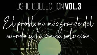 El hombre tiene un destino - OSHO Talks Vol. 3