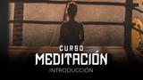 01 Meditación - Introducción a la meditación