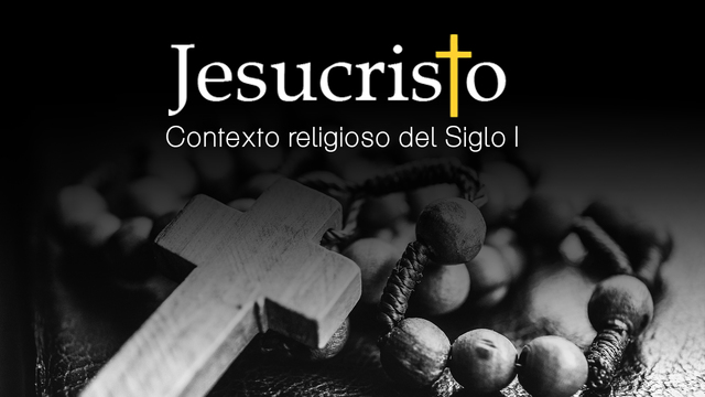 Claves religiosas del judaísmo del siglo I que ayudan a entender a Jesús