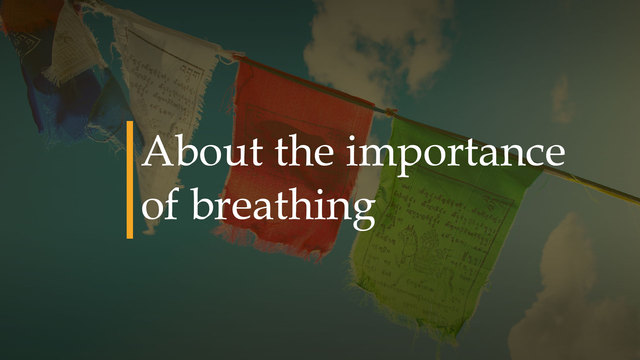 About the importance of breathing