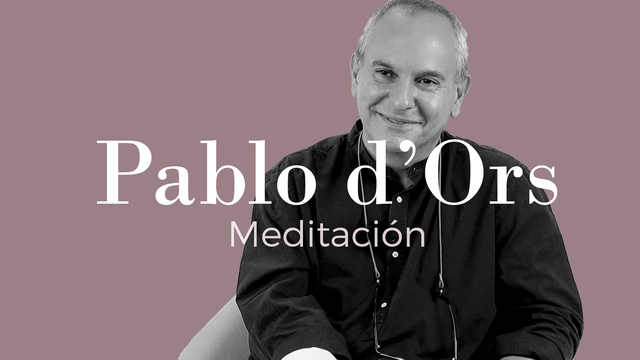 Entrevista a Pablo D'ors. Meditación.