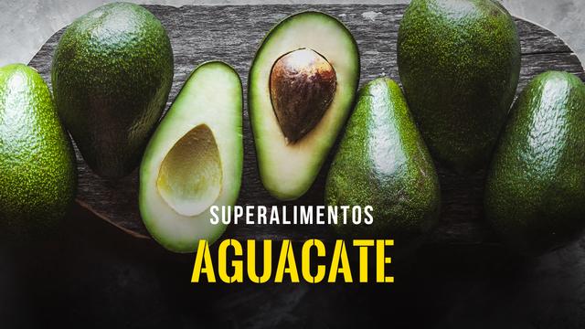 Superalimentos - El Aguacate