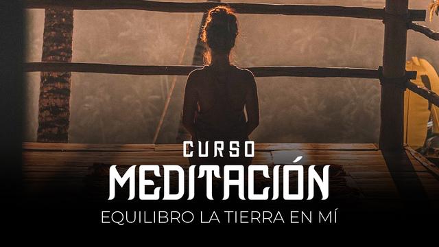 11 Meditación - Equilibro la tierra en mí