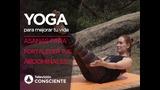 Yoga para mejorar tu vida 2: Asanas para fortalecer tus abdominales.